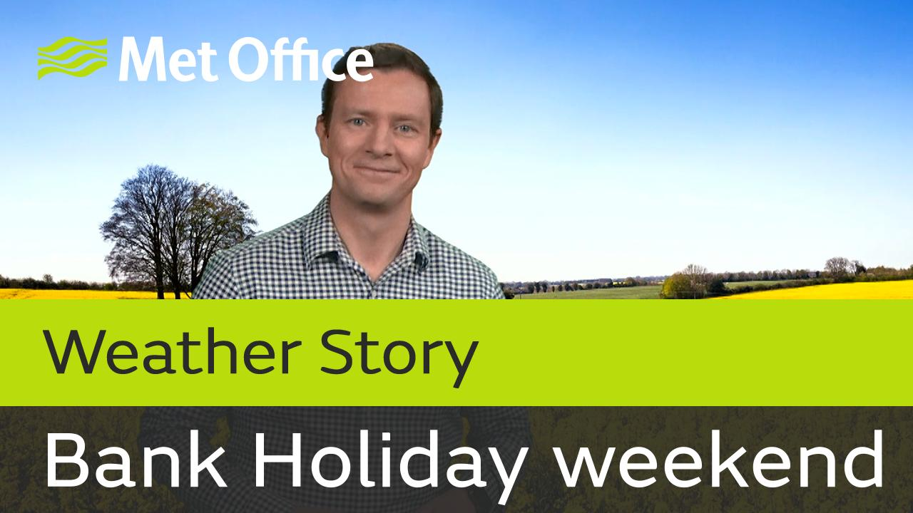 Alex Deakin takes a look the forecast for this Bank Holiday weekend 29th April to 1st May.