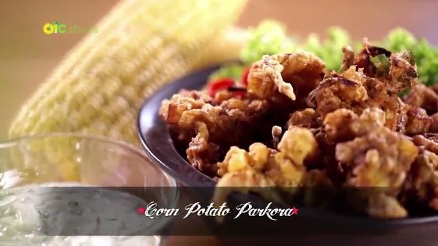 Corn Potato Parkora | Family Kitchen with Sherson