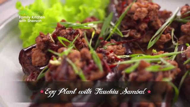 Egg Plant with Tauchiu Sambal | Family Kitchen with Sherson