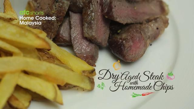 Dry Aged Steak with Homemade Chips | Home Cooked: Malaysia