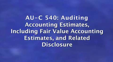 New Clarity Standards: AU-C540: Auditing Accounting ....