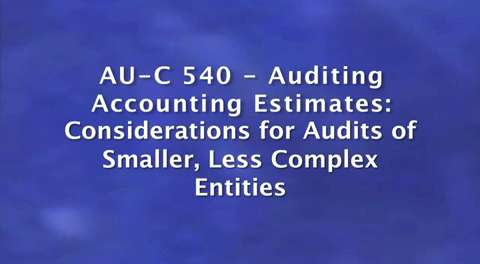 New Clarity Standards: AU-C 540: Auditing Accounting ....