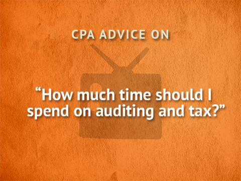 TWTCPA: How much time should I spend in auditing and tax?