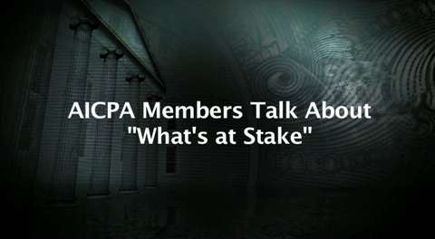 "AICPA Members Talk About ""What's at Stake"""