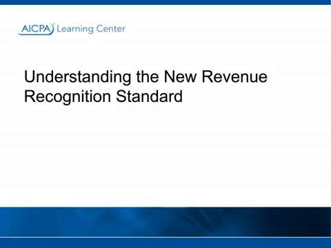Understanding the New Revenue Recognition Standard