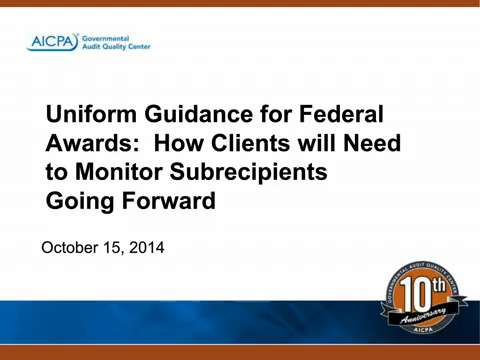 Uniform Guidance for Federal Awards - How Clients will Need
