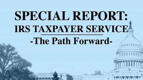 IRS Taxpayer Service – The Path Forward Pt.1