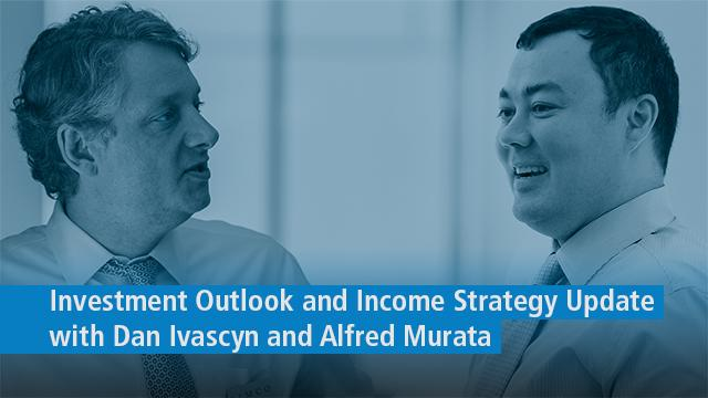 PIMCO Investment Outlook and Income Strategy Update