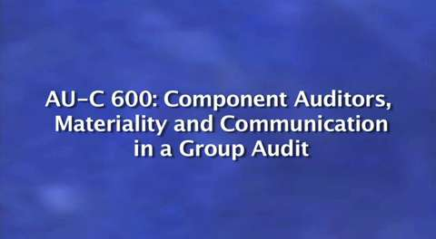 New Clarity Standards: AU-C 600: Component Auditors, ....