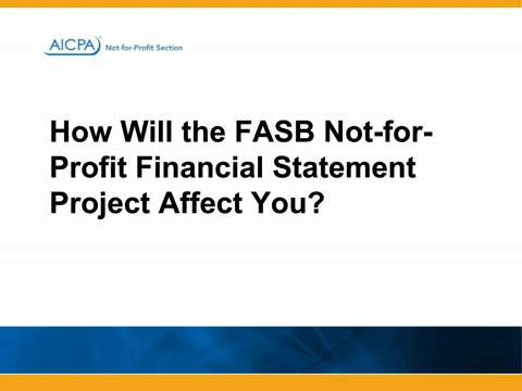 How Will the FASB Not-for-Profit Financial Statement ....
